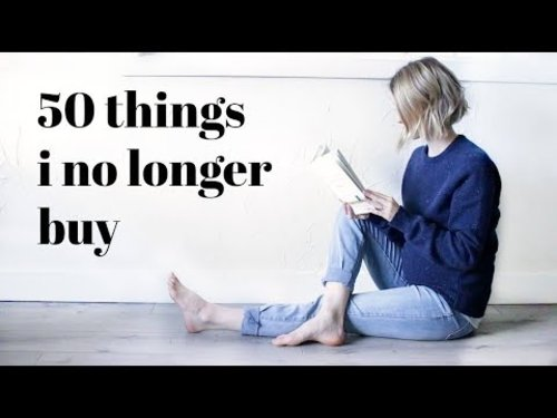 50 THINGS I DON'T BUY | Minimalism Series - YouTube