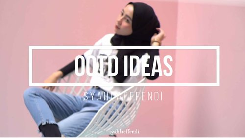 #OOTD Inspiration for Daily | syahlaeffendi - YouTube
