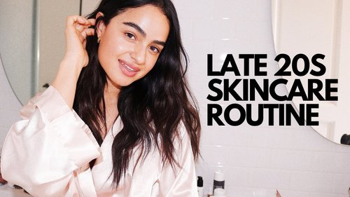 SKINCARE IN YOUR LATE 20S: EVERYTHING YOU NEED TO KNOW - YouTube