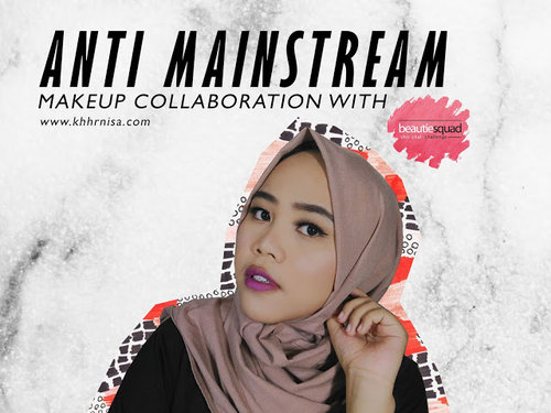 Beauty Sugar by khhrnisa: COLLAB - Anti Mainstream Makeup with Beautiesquad