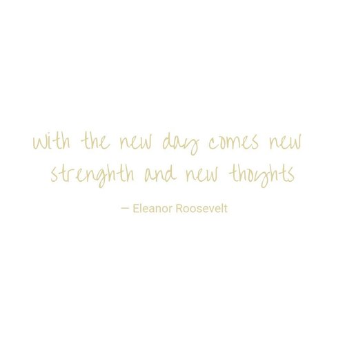 With the new day comes new strength and new thoughts#MotivationalQuotes #motivation #ClozetteID