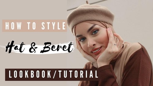 How to Style Hijab with Hat & Beret 👒🧢🎩 LookBook & Tutorial - YouTube