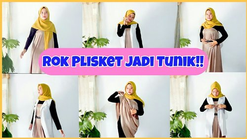 TUTORIAL MEMAKAI ROK PLISKET JADI TUNIK Ootd Ide 5 Style #NMY Grizella - YouTube