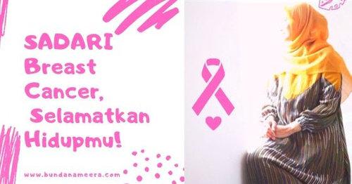 Saatnya SADARI Breast Cancer Untuk Selamatkan Hidupmu!