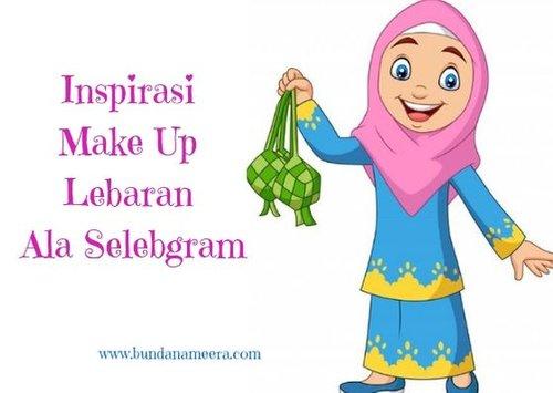 3 Inspirasi Make Up Lebaran Ala Selebgram