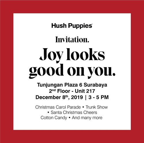 You are invited!!!!Yuk minggu besok ke @hushpuppiesid di @tunjungan_plaza 6 - 2nd Floor.👉🏻 Bakalan ada Christmas Carol Parade, Trunk Show, Santa Christmas Cheers Cotton Candy dan masih banyak lagi🙌🏻Cause #joylooksgoodonyou ....#workwithtorquise #bloggersurabaya #clozetteid #hushpuppiesid