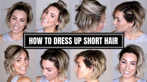 10 EASY WAYS TO DRESS UP SHORT HAIR - YouTube