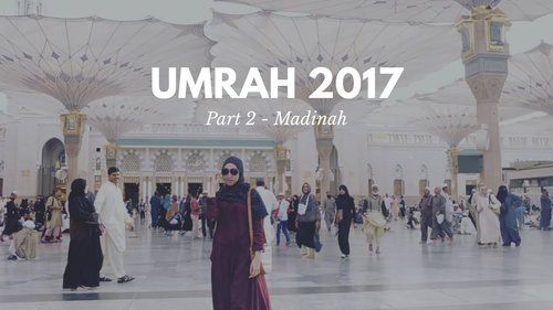 UMRAH 2017 Part 2 - MADINAH (Arfa Tour, Nava Tour, Alsha Tour) - YouTube