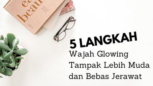 Vita Masli's Blog : 5 Langkah Untuk Wajah Glowing Tampak Lebih Muda dan Bebas Jerawat