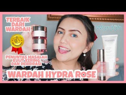 [Review] WARDAH Hydra Rose Series, Melembabkan 72 Jam??? Solusi Untuk Kulit Kering | Khansamanda - YouTube