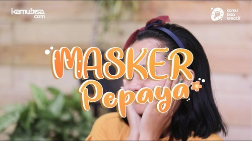 ME TIME | How to Make Papaya Face-Mask - YouTube