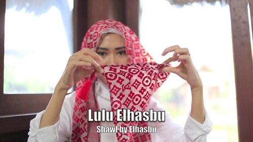 Hijab Tutorial Lulu Elhasbu  - Brasco Shawl Elhasbu - YouTube