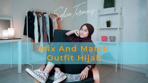 Mix & Match Outfit Hijab By Salwa Turmeis - YouTube