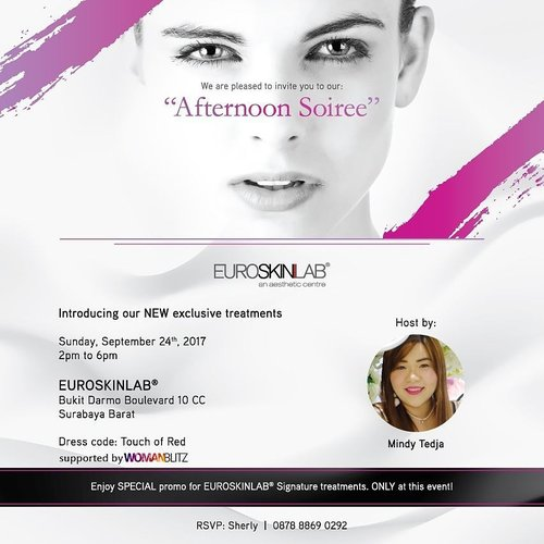 "Introducing The New Exclusive Treatments  Euro Skin Lab Surabaya  Present ""The Afternoon Soire""  in collaboration with Surabaya Beauty Blogger  Sunday  September 24th ,2017 2-6pm  at Euro Skin Lab Boulevard  Surabaya  With Host @mgirl83  Be There , beauty lovers  Info : Sherly - 0878 8869 0292  #euroskinlab #newtreatment #skinclinic #esl #esc #beautynews #womanblitzpartner #eslevent #eslanniversary #eventsurabaya #infosurabaya #surabayaevent #blogger #bblogger #bbloggerid #beautyblogger #event #beautyevent #clozetteid #sbybeautyblogger #bloggerceria  #aestheticclinic #klinikkecantikan #klinikkecantikansurabaya #influencer #beautyinfluencer #eventsurabaya #beautyclinic #treatment"