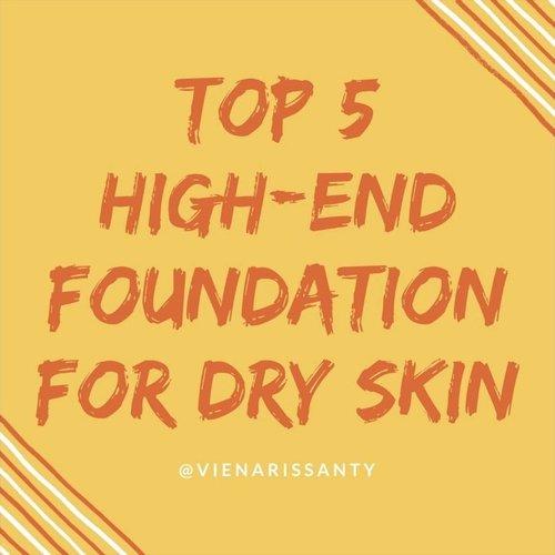 Ini dia top 5 high-end foundation untuk kulit kering versi aku💁🏻💓 Please let me know foundation rekomendasi kamu untuk kulit kering ya💓 . . . . #vienarissanty #highendfoundation #clozetteid #makeup #clozettereview
