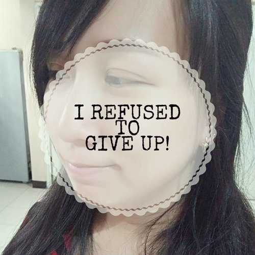 up and down and shake shake shake...dear LIFE,I REFUSED TO GIVE UP !!! ❤.#clozetteID #selfmotivation#selfreminder #keepfighting