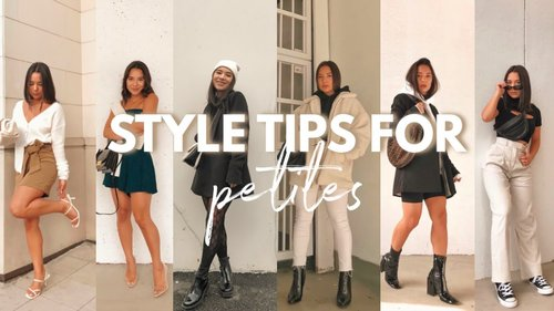 STYLE TIPS FOR PETITES PART 2 | Style tips for women 5ft and under! - YouTube