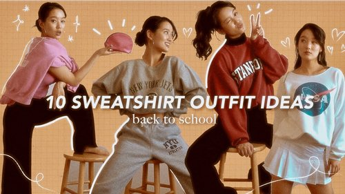 10 SWEATSHIRT OUTFIT IDEAS for back to school because I'm realistic.  *comfy & trendy* - YouTube