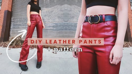 How to Sew Leather Pants + PATTERNS // DIY Vegan Leather Trousers Sewing Tutorial - YouTube