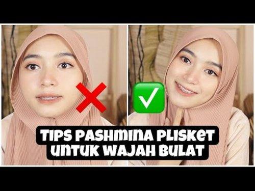 TIPS dan TUTORIAL HIJAB PASHMINA PLISKET untuk WAJAH BULAT dan TEMBEM ll WAJIB NONTON!!! - YouTube