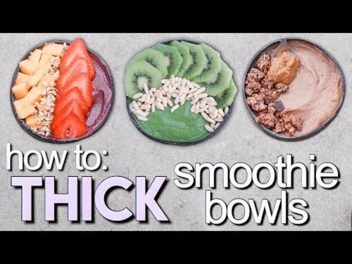 how to make THICK SMOOTHIE BOWLS + 3 recipes - YouTube