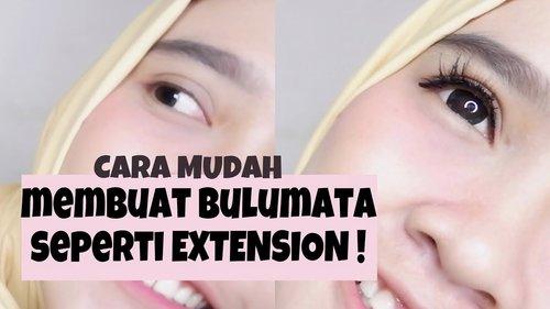 Cara MUDAH & MURAH membuat bulumata seperti EXTENSION!   BEAUTY HACK EYELASH - YouTube