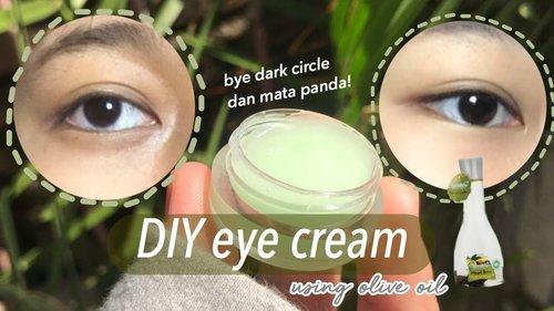 bye dark circle dan mata panda! - DIY eye cream using olive oil - YouTube