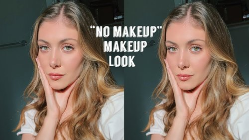 """No Makeup"" Makeup Look 