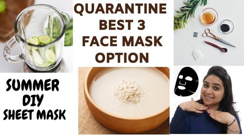 QUARANTINE Best 3 DIY FACE MASK |Things You Can Do In Self Quarantine | Summer Skincare Sheet Mask - YouTube
